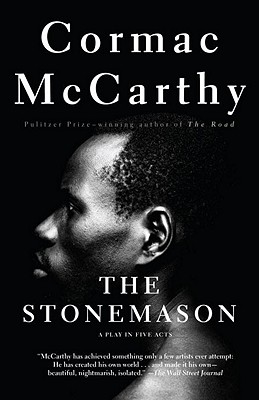 The Stonemason: A Play in Five Acts - McCarthy, Cormac