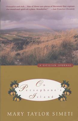 On Persephone's Island: A Sicilian Journal - Simeti, Mary Taylor