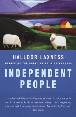 Independent People - Laxness, Halldor Kiljan, and Thompson, J A (Translated by), and Leithauser, Brad (Introduction by)