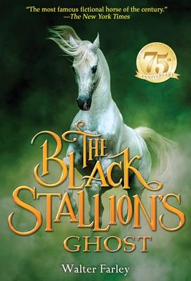 The Black Stallion's Ghost - Farley, Walter