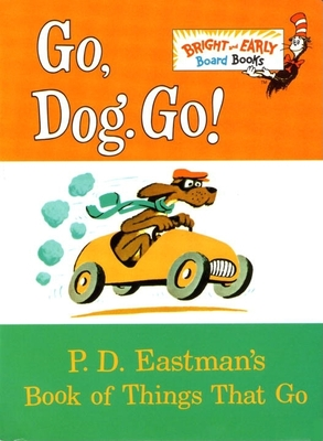 Go, Dog. Go! - Eastman, P D