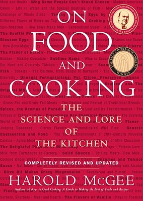 On Food and Cooking: The Science and Lore of the Kitchen - McGee, Harold J