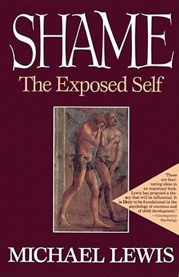 Shame: The Exposed Self - Lewis, Michael