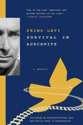 Survival in Auschwitz: The Nazi Assault on Humanity - Levi, Primo