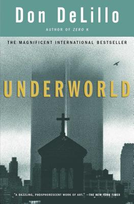 Underworld - DeLillo, Don