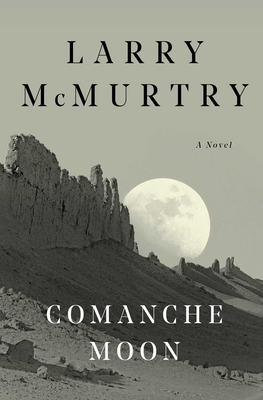 Comanche Moon - McMurtry, Larry