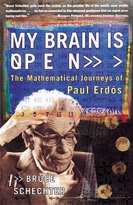 My Brain Is Open: The Mathematical Journeys of Paul Erdos - Schechter, Bruce