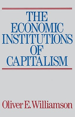 The Economic Intstitutions of Capitalism - Williamson, Oliver E (Preface by)