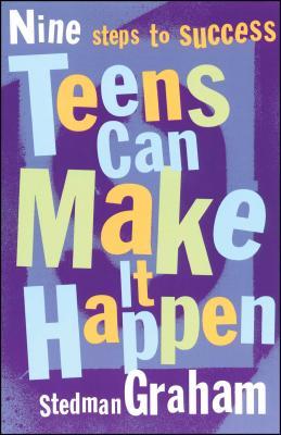Teens Can Make It Happen: Nine Steps to Success - Graham, Stedman