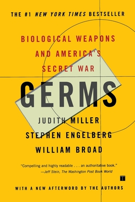 Germs: Biological Weapons and America's Secret War - Miller, Judith, and Engelberg, Stephen, and Broad, William