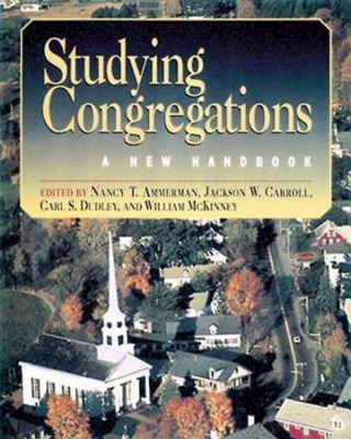 Studying Congregations - Ammerman, Nancy Tatom (Editor), and Carroll, Jackson W (Editor), and Dudley, Carl S (Editor)
