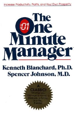 The One Minute Manager - Blanchard, Ken, and Johnson, Spencer, M.D., M D