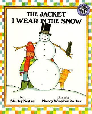 The Jacket I Wear in the Snow - Neitzel, Shirley