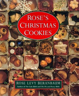 Rose's Christmas Cookies - Beranbaum, Rose Levy
