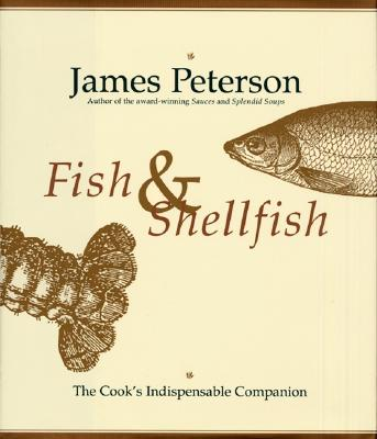 Fish & Shellfish: The Definitive Cook's Companion - Peterson, James A, Ph.D.
