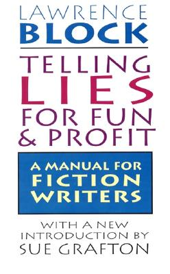 Telling Lies for Fun & Profit - Block, Lawrence, and Grafton, Sue (Introduction by)