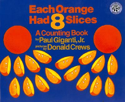 Each Orange Had 8 Slices - Giganti, Paul, Jr.