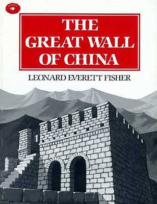 The Great Wall of China - Fisher, Leonard Everett