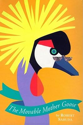 The Movable Mother Goose - Sabuda, Robert