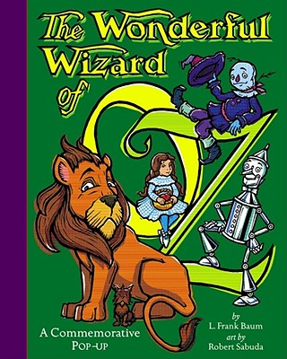 The Wonderful Wizard of Oz: A Commemorative Pop-Up - Sabuda, Robert