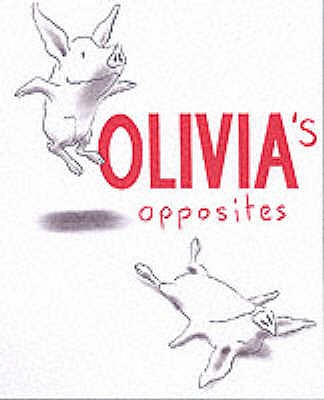 Olivia's Opposites - Falconer, Ian