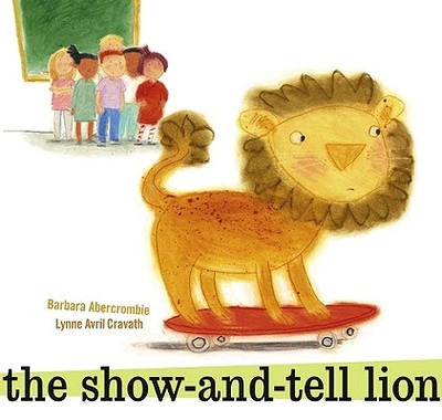 The Show-And-Tell Lion - Abercrombie, Barbara