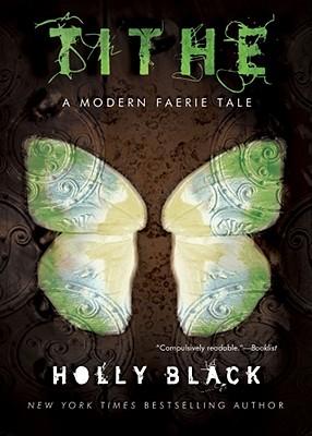 Tithe: A Modern Faerie Tale - Black, Holly