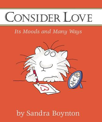 Consider Love (Mini Edition): Its Moods and Many Ways -