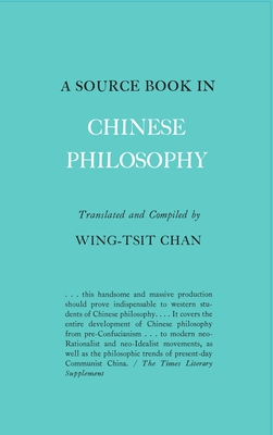 A Source Book in Chinese Philosophy - Chan, Wing-Tsit, Professor (Translated by)