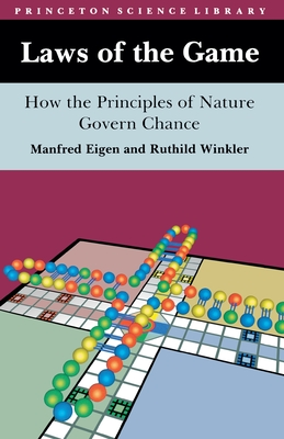 Laws of the Game: How the Principles of Nature Govern Chance - Eigen, Manfred, and Kimber, Robert (Translated by), and Kimber, Rita (Translated by)