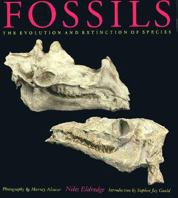 Fossils: The Evolution and Extinction of Species - Eldredge, Niles, Professor, and Eldridge, Niles, and Alcosser, Murray