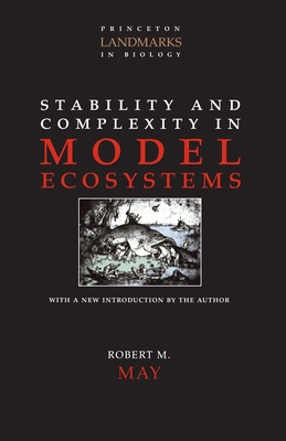 Stability and Complexity in Model Ecosystems - May, Robert M