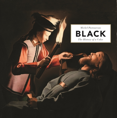 Black: The History of a Color - Pastoureau, Michel, Professor