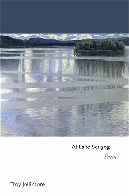 At Lake Scugog: Poems - Jollimore, Troy A