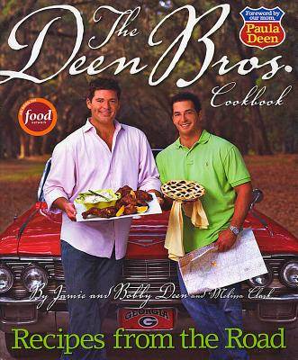 The Deen Bros. Cookbook - Deen, Jamie, and Deen, Bobby, and Clark, Melissa