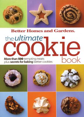 The Ultimate Cookie Book - Better Homes and Gardens (Creator)