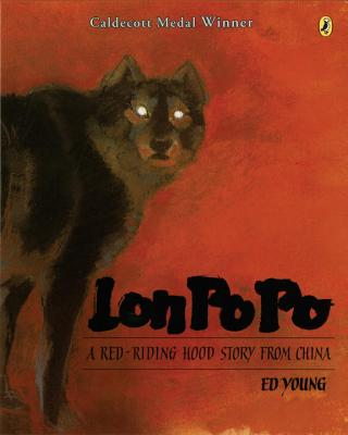 Lon Po Po: A Red-Riding Hood Story from China - Young, Ed