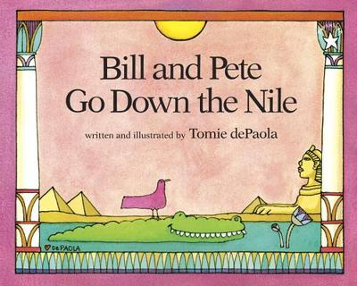 Bill and Pete Go Down the Nile - DePaola, Tomie