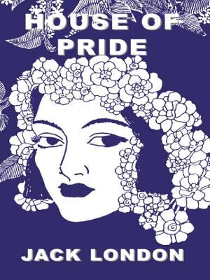 House of Pride and Other Tales of Hawaii - London, Jack