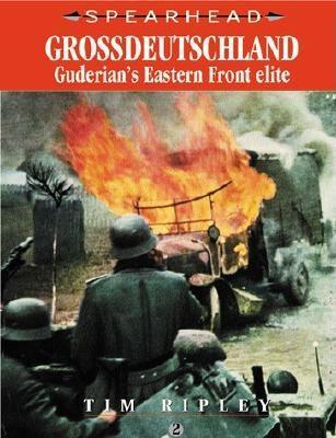 Spearhead 2: Grossdeutschland: Guderian's Eastern Front Line - Sharpe, Michael, and Ripley, Tim, and Davis, Brian