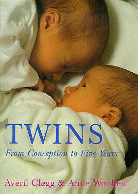 Twins: From Conception to Five Years - Clegg, Averil, and Woollett, Anne, and Woolett, Anne