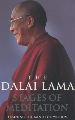 Stages of Meditation: Training the Mind for Wisdom - Dalai Lama