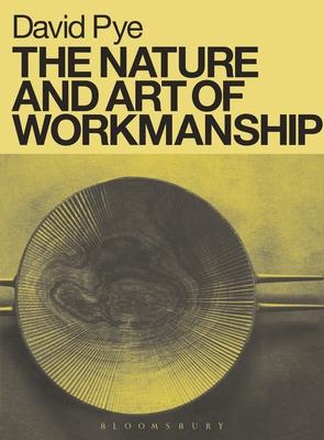 The Nature & Art of Workmanship - Pye, David