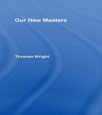 Our New Masters - Wright, Thomas
