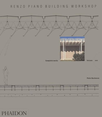 Renzo Piano Building Workshop - Volume 1 - Buchanan, Peter