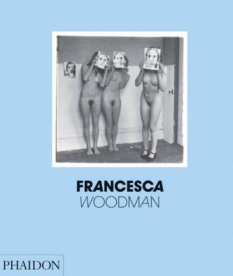 Francesca Woodman - Townsend, Chris, and Woodman, George (Editor)