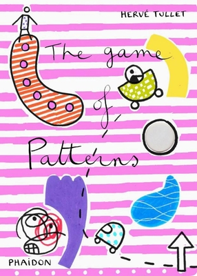 The Game of Patterns - Tullet, Herve