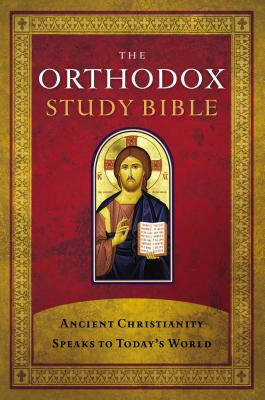 Orthodox Study Bible-OE-With Some NKJV: Ancient Christianity Speaks to Today's World - Thomas Nelson Publishers (Creator)