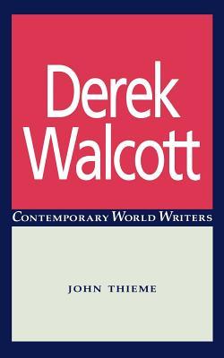 Derek Walcott - Thieme, John