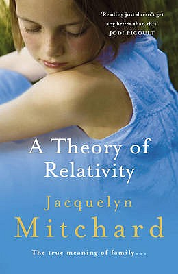 A Theory of Relativity - Mitchard, Jacquelyn